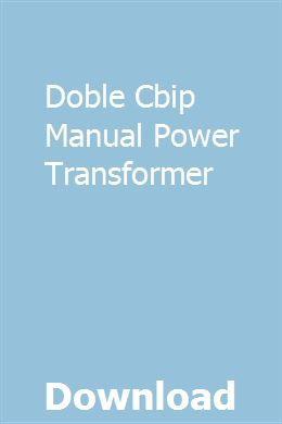 Doble Cbip Manual Power Transformer pdf download online full