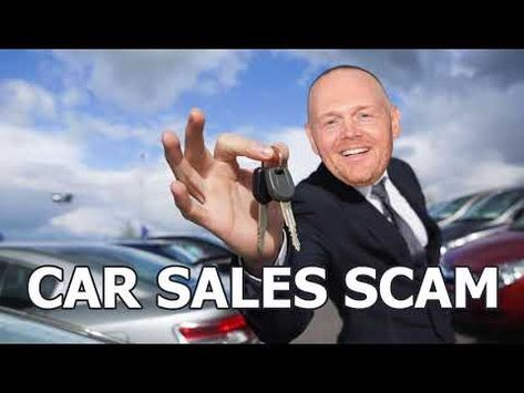 Bill Burr - How To Buy A Car Without Getting Scammed ...