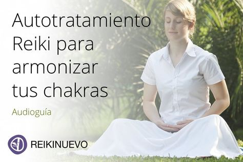 Autotratamiento Reiki para armonizar tus chakras