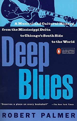 Deep Blues A Musical And Cultural History Of The Mississippi Delta Paperback July 29 1982 In 2020 Robert Palmer Mississippi Delta Blues
