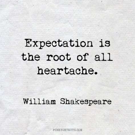 """How often 'Expectation"""" can make us feel let down. More Inspiring Quotes below..."""