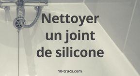 Comment Nettoyer Un Joint De Silicone Comment Nettoyer Nettoyer Joint Silicone Nettoyage Moisissure