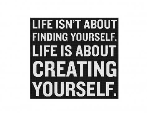 Create yourself every day :)