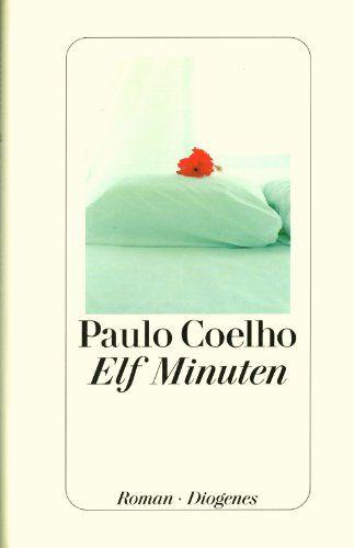 Elf Minuten Detebe Amazon De Paulo Coelho Maralde Meyer Minnemann Ba Cher Paulo Coelho Elf Minuten Veronika Beschliesst Zu Sterben