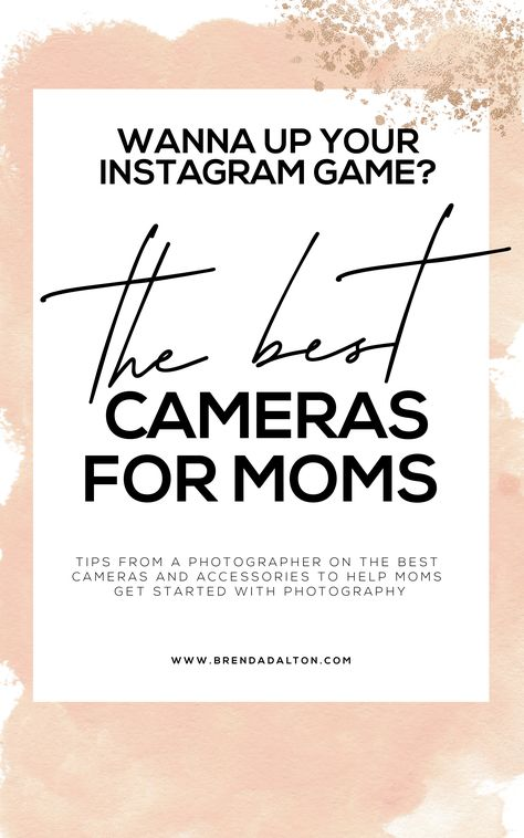 The Best Cameras For Moms