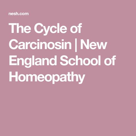 The Cycle of Carcinosin | New England School of Homeopathy