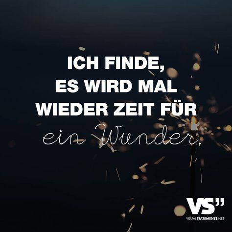 """Visual Statements®️️️️️️ Sprüche/ Zitate/ Quotes/ Leben/ """"ICH FINDE, ES WIRD MAL WIEDER ZEIT FÜR EIN WUNDER."""""""