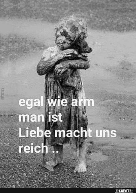 Egal wie arm man ist Liebe macht uns reich...