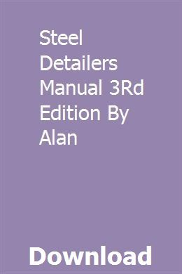 Steel Detailers Manual 3rd Edition By Alan Manual Kindle Reading Hino