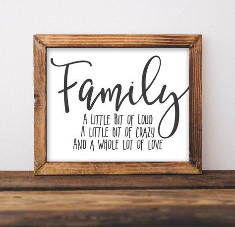 Family A little bit of loud A little bit of crazy And a whole lot of love 8x10 inch printable art Wall art makes a home feel homey! Reasonably priced wall art makes the wallet happy! After purchase, you will be able to instantly download the digital artwork from etsy. How easy