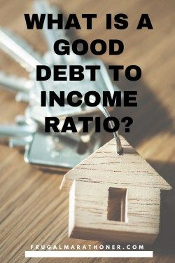 What Is A Good Debt To Income Ratio Do You Know Your Debt Ratio