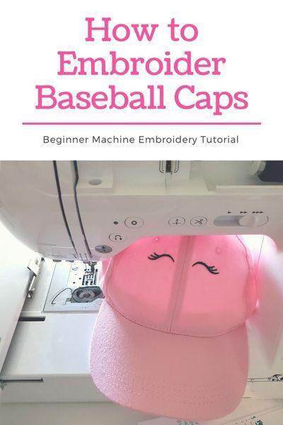 Machine Embroider A Hat Or Cap Machine Embroidery Tutorials Embroidering Machine Embroider