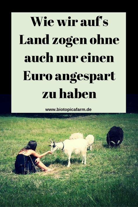 Ohne Geld zum eigenen Bauernhof. Erfahre hier wie wir es geschafft haben unseren Traum vom Leben auf dem Land zu realisieren.