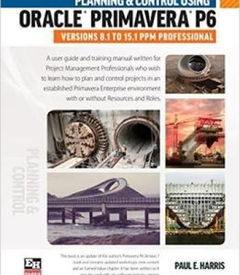 Planning And Control Using Oracle Primavera P6 Versions 8 1 To 15 1 Ppm Professional Pdf Project Management Professional Professional Books How To Plan