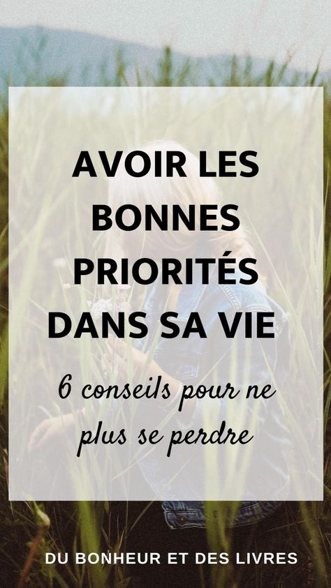 💫Avoir les bonnes priorités dans sa vie : 6 conseils pour ne plus se perdre