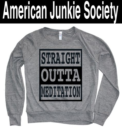 Straight OUTTA MEDITATION 394 Christmas Gifts Idea for her/him ...
