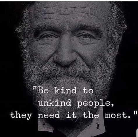 """My idol, Robin Williams. 🌺  This quote means so much to me. Waited for the right time to share.  A gentle  Loving  Complex  Humble  Funny human who brought joy in our lives 😁  He was a mental health sufferer,he was conscious that unkind ones need it more.  #BeKind #Mentalhealth"" : Lins - twitter"