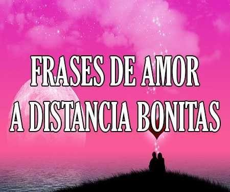 Mensajes Y Frases De Amor A Distancia Cortas Y Bonitas Amor A Distancia Frases De Amor A Distancia Palabras Bonitas De Amor