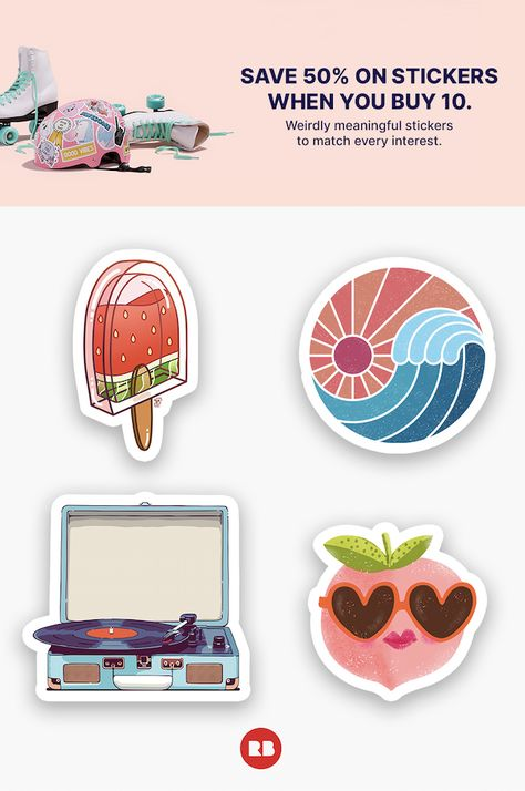 Sticker designs to match every interest. Buy 10 stickers, save 50%.