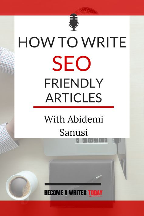 How to Write SEO Friendly Articles with Abidemi Sanusi - Become a Writer Today