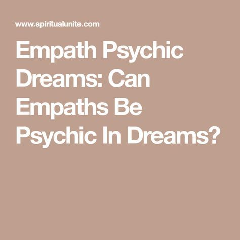 Empath Psychic Dreams: Can Empaths Be Psychic In Dreams? | Empath