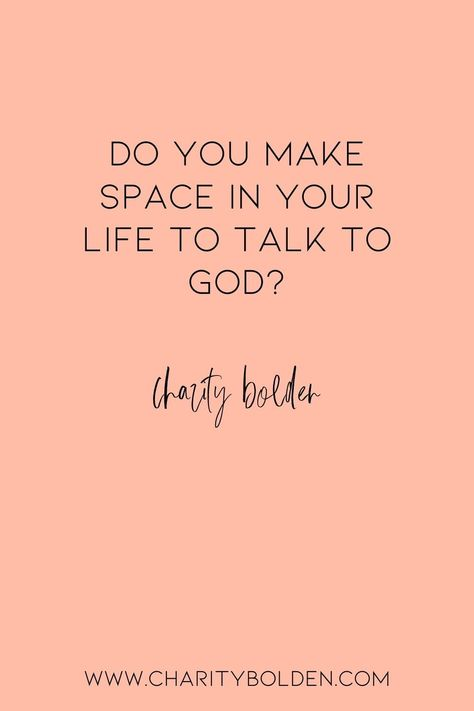 Make time to talk to God. Click for more at www.charitybolden.com for topics like: joy, waiting, prayer, spiritual formation, growth, God, identity and soul care.#spiritualjourney #spiritualgrowthquotes #journeyquote #waitingquotes #godishealer #griefquotes #griefjourney #godsvoice #hopequote #godquote #godslove #healingspace #listenforgod #bestillandknow #godsvoice #bestill #vulnerabilityquote#stillnessquotes #mentalhealth #quietyourlife #slowdownquote #maketimeforgod #talktogod #prayerquote