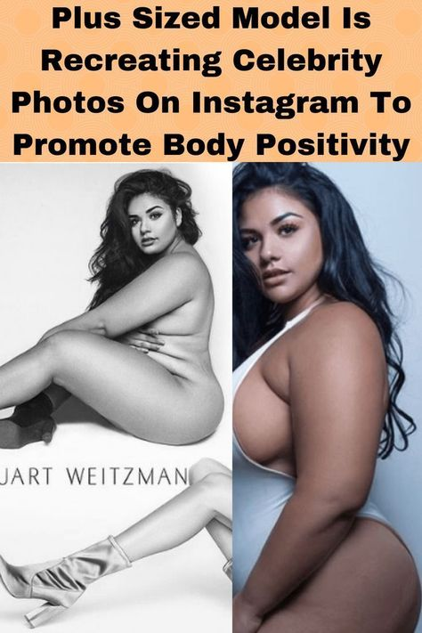Plus #Sized #Model Is #Recreating Celebrity Photos On #Instagram To #Promote Body Positivity