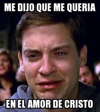 Me Dijo Que Me Queria En El Amor De Cristo Middle Child Humor Middle Child Crying Meme