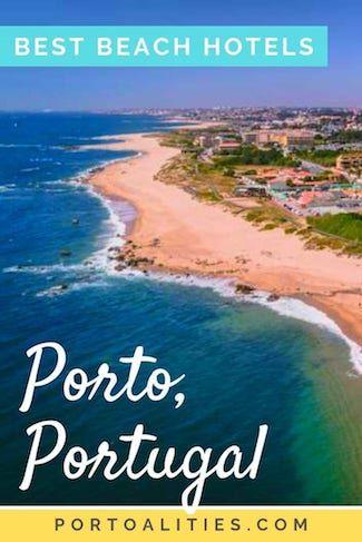 Best Beach Hotels In Porto