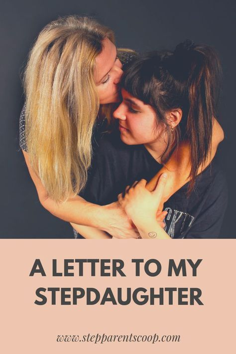A letter to my stepdaughter - Stepparent Scoop