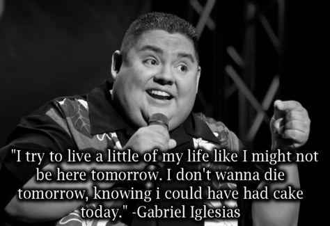 Gabriel Iglesias! Love him! He's not fat, he's fluffy!