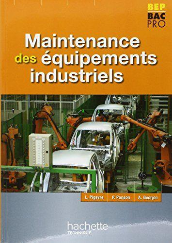 Telecharger Maintenance Des Equipements Industriels Bep Bac Pro Pdf Etepub Le Livres Maintenance Telechargement Livre