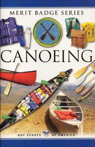 Canoeing Merit Badge Requirements : canoeing, merit, badge, requirements, Canoeing, (Merit, Badge), Scouts, America, 0839533055, 9780839533054, Merit, Badges,, Scouts,