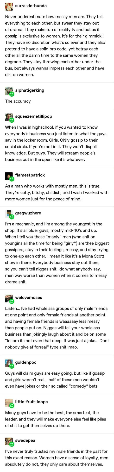 Okay some of this I disagree with, I know some men who are loyal, but I'm 100% pinning this because men INSIST no men do this type of stuff, WHILE DOING THIS TYPE OF STUFF. It's NOT a gender thing, everyone does this, but men have been taught to see everything they do as logical and justified which act like blinders.