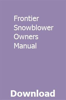 Frontier Snowblower Owners Manual Chilton Manual Owners Manuals Chilton Repair Manual