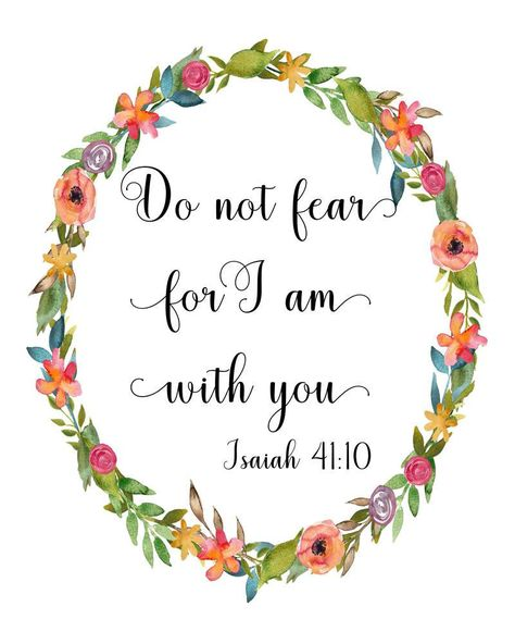 Isaiah 41:10, Do not fear for I am with you, floral wreath, 8 x 10 PDF printable - Wisdom Wit Quotes