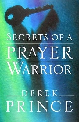 PDF DOWNLOAD] Secrets of a Prayer Warrior by Derek Prince Free Epub