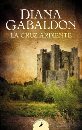 La Cruz Ardiente The Fiery Cross By Diana Gabaldon 9788418173042 Penguinrandomhouse Com Books Diana Gabaldon Outlander Diana Gabaldon Books
