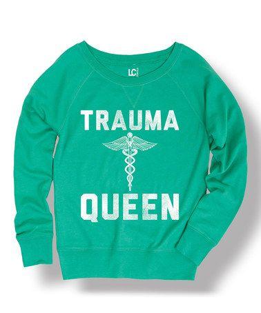 Love this Jade 'Trauma Queen' Sweatshirt - Women on #zulily! #zulilyfinds