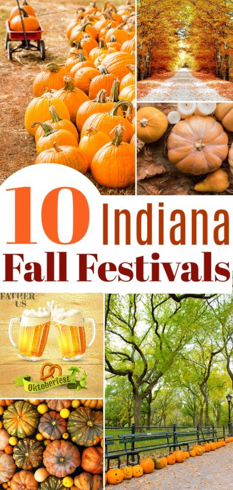 The Fall In Indiana Brings Great Weather Football Games And Beautiful Falling Leaves Indiana Also Has Lots Of Great Fa In 2020 Fall Festival Indiana Travel Festival