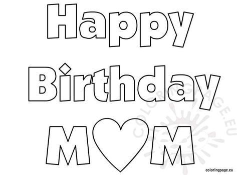 Pin By Pammy On Birthday Mom Coloring Pages Birthday Coloring