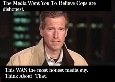 Everywhere I turn, media is bashing cops, making criminals look like victims, because media is not telling BOTH sides. Trust the media to tell the truth? Right...like we trusted Brian Williams!
