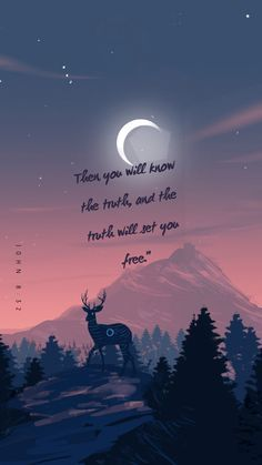 """Then you will know the truth, and the truth will set you free."""""""
