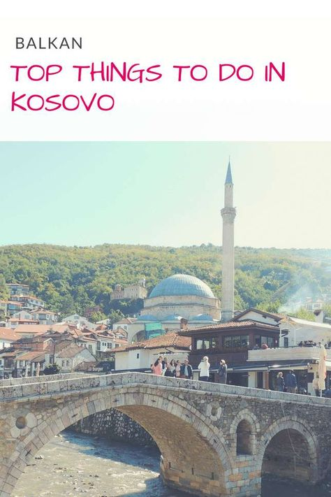 Best Places To Visit in Kosovo: 3-Day Itinerary Paulina on the road...
