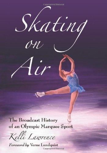 Skating on Air: The Broadcast History of an Olympic Marquee Sport - Default