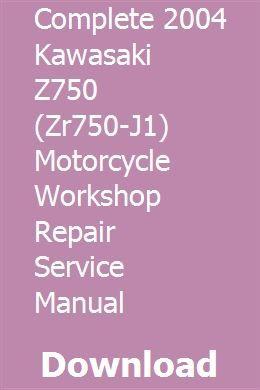 Complete 2004 Kawasaki Z750 Zr750 J1 Motorcycle Workshop Repair Service Manual Motorcycle Workshop Kawasaki Motorcycles Kawasaki