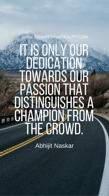 30 Dedication Quotes To Keep Moving Forward You Are Your Reality Dedication Quotes Determination Quotes Inspiration Motivstional Quotes