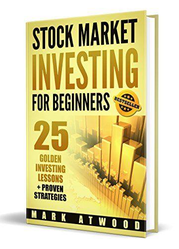 Stock Market Investing For Beginners 25 Golden Stock Investing