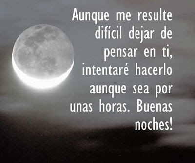 Frases De Buenas Noches Para Enamorar A Un Hombre Good Night In Spanish Quotes Night Quotes
