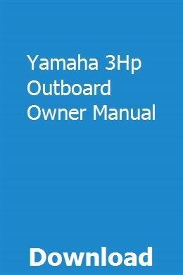Yamaha 3hp Outboard Owner Manual Fundamentals Of Nursing Infotainment Owners Manuals